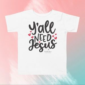 "Other - ""Y'all Need Jesus"" Toddler Tee"